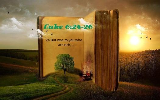 Luke 6-24 Woe to Rich