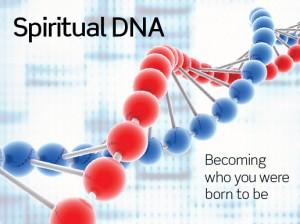Spiritual DNA - Becoming You