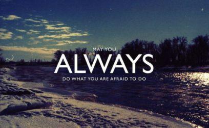 Always Do What Afraid to Do