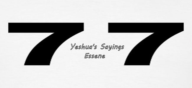 """The"" Light – Yeshua Saying #77"