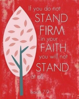 Stand Firm - Isaiah 7-9