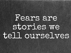 Fears Are Stories
