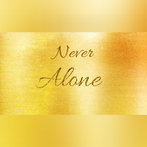 Lonely But Never Alone